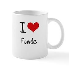 I Love Funds Mug
