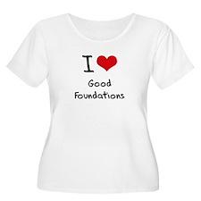 I Love Good Foundations Plus Size T-Shirt
