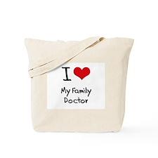 I Love My Family Doctor Tote Bag