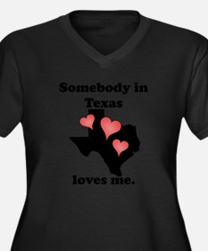 Somebody In Texas Loves Me Plus Size T-Shirt