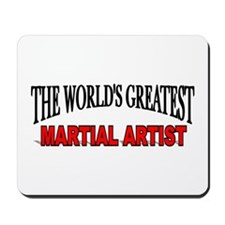 """""""The World's Greatest Martial Artist"""" Mousepad"""