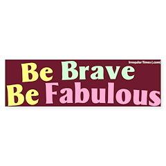 Be Fabulous Bumper Bumper Sticker