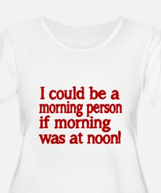 I could be a morning person if morning was at noon