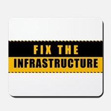 Fix The Infrastructure Mousepad