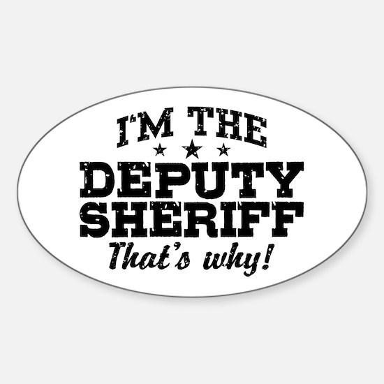 Funny Deputy Sheriff Sticker (Oval)