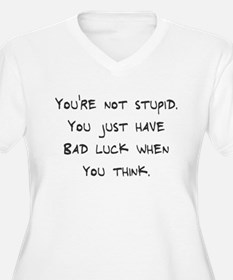You're not stupid T-Shirt
