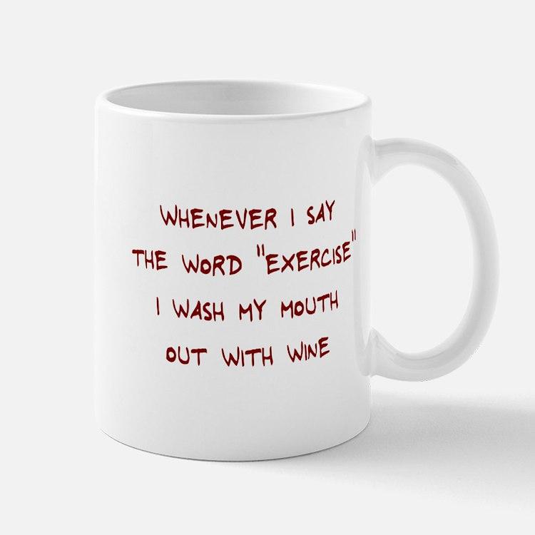 Whenever I say exercise Mug