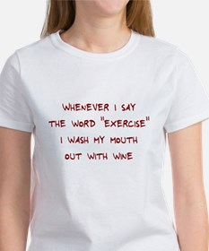 Whenever I say exercise Women's T-Shirt