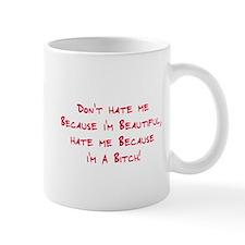 Don't hate beautiful Mug