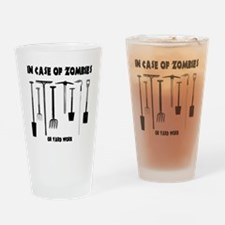 In case of zombies or yard work Drinking Glass