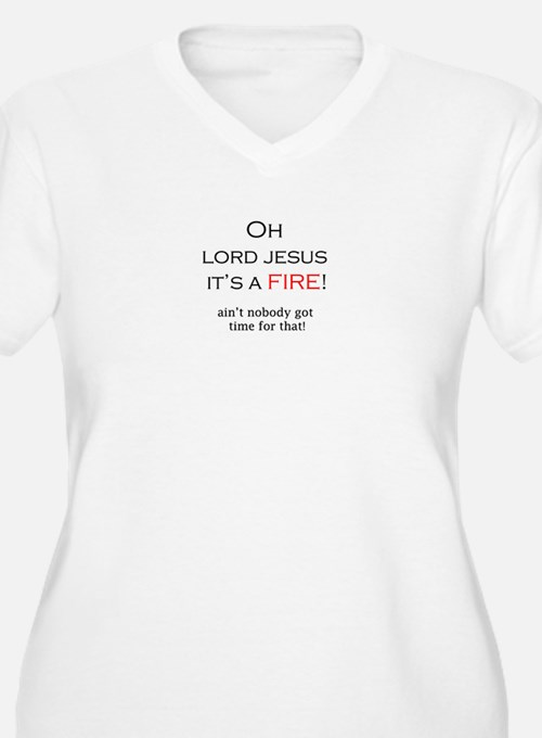 Ain't nobody got time for that Plus Size T-Shirt