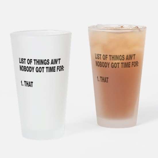 Ain't nobody got time for Drinking Glass