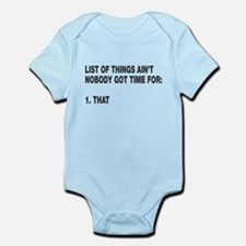 Ain't nobody got time for Infant Bodysuit