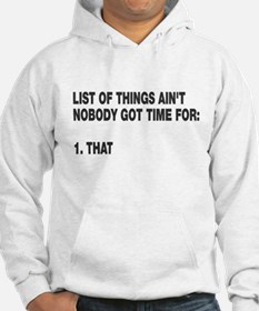 Ain't nobody got time for Hoodie