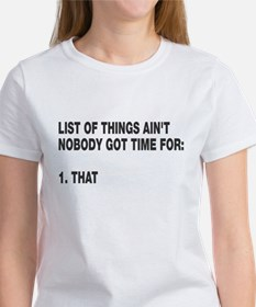 Ain't nobody got time for Women's T-Shirt