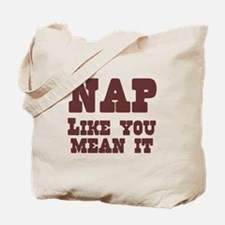 Nap like you mean it Tote Bag