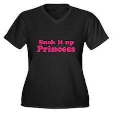 Suck it up Princess Plus Size T-Shirt
