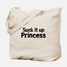 Suck it up Princess Tote Bag