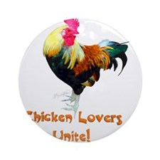 Chicken Lovers Unite! Ornament (Round)