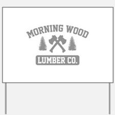 Morning Wood Lumber Co. Yard Sign