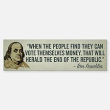 Ben Franklin End of Republics Bumper Bumper Bumper Sticker