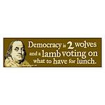 Franklin Democracy Quote Bumper Sticker