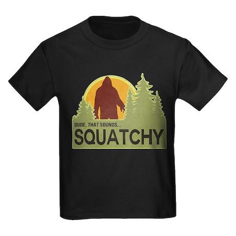 Dude, That Sounds Squatchy T-Shirt