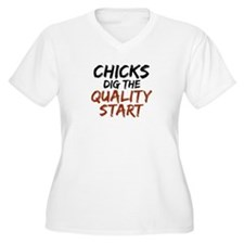 Chicks Dig The Quality Start T-Shirt