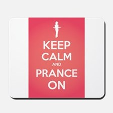 Stay Calm and Prance On Mousepad