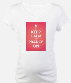 Stay Calm and Prance On Shirt