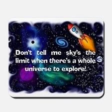 dont tell me skys the limit Mousepad