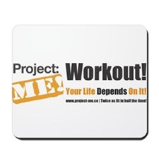 Workout! Your Life Depends On It! Mousepad