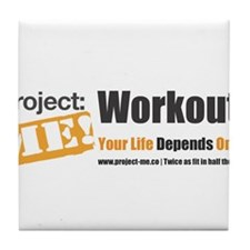 Workout! Your Life Depends On It! Tile Coaster