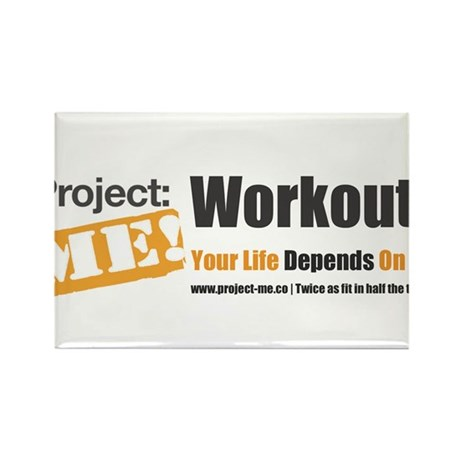 Workout! Your Life Depends On It! Rectangle Magnet