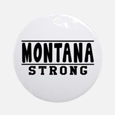 Montana Strong Designs Ornament (Round)