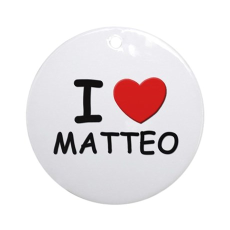 I love Matteo Ornament (Round)