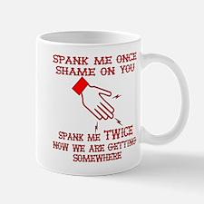 Spank Me Once…..Twice Mug