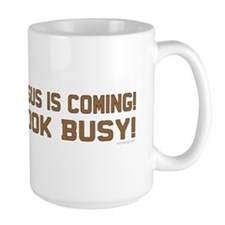 Jesus is coming! Look busy! Coffee Mug