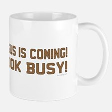 Jesus is coming! Look busy! Mug