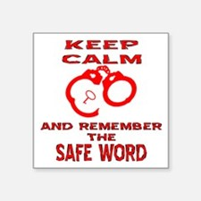 """Remember The Safe Word Square Sticker 3"""" x 3"""""""