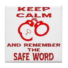 Remember The Safe Word Tile Coaster