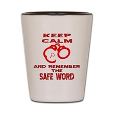 Remember The Safe Word Shot Glass