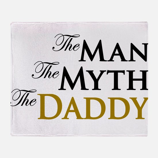 The Man The Myth The Daddy Throw Blanket