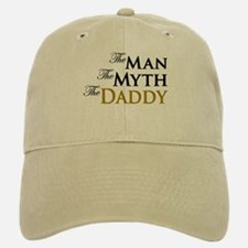 The Man The Myth The Daddy Baseball Baseball Cap