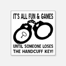 "Loses The Handcuff Key Square Sticker 3"" x 3"""