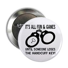 "Loses The Handcuff Key 2.25"" Button"