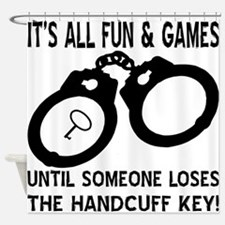 Loses The Handcuff Key Shower Curtain