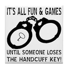 Loses The Handcuff Key Tile Coaster