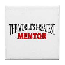 """The World's Greatest Mentor"" Tile Coaster"
