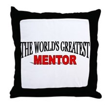"""The World's Greatest Mentor"" Throw Pillow"